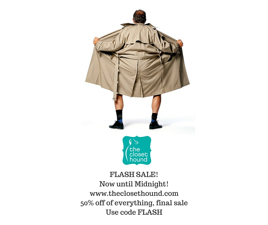 FLASH SALE!Now until Midnight! www.theclosethound.com50% off of everythingFinal sale